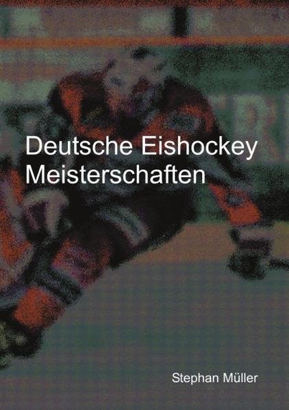 Deutsche Eishockey Meisterschaften als Buch (kartoniert)