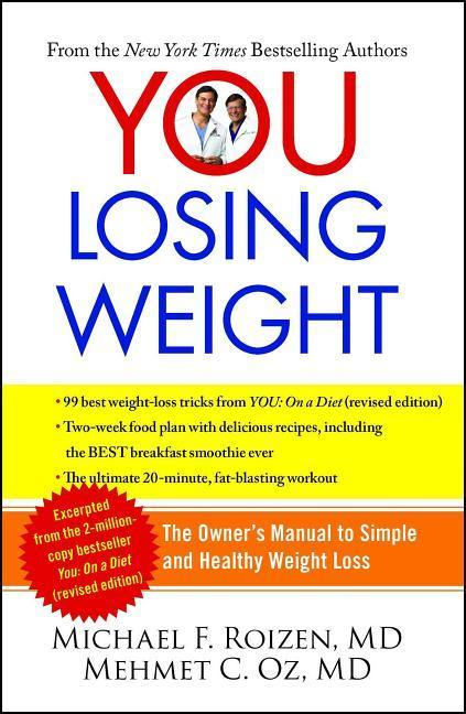 You: Losing Weight: The Owner's Manual to Simple and Healthy Weight Loss als Taschenbuch