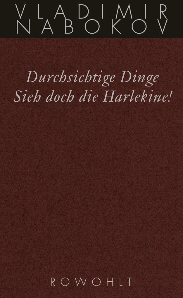 Durchsichtige Dinge / Sieh doch die Harlekine! als Buch (gebunden)