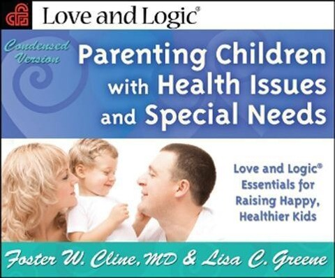 Parenting Children with Health Issues and Special Needs, Condensed Version: Love and Logic Essentials for Raising Happy, Healthier Kids als Taschenbuch