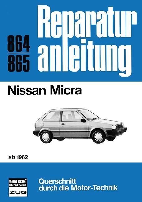 Nissan Micra ohne Turbolader ab Oktober 1982 als Buch (kartoniert)
