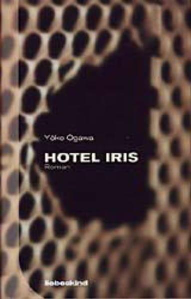 Hotel Iris als Buch (gebunden)