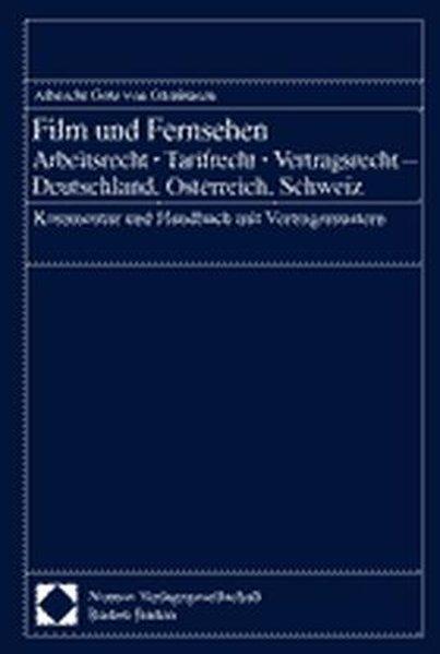 Film und Fernsehen. Arbeitsrecht - Tarifrecht - Vertragsrecht - Deutschland, Österreich, Schweiz als Buch (gebunden)
