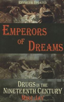 Emperors of Dreams: Drugs in the Nineteenth Century als Taschenbuch
