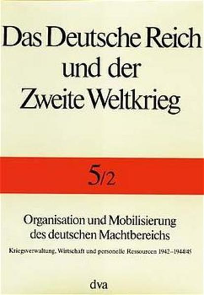 Organisation und Mobilisierung des deutschen Machtbereichs als Buch (gebunden)