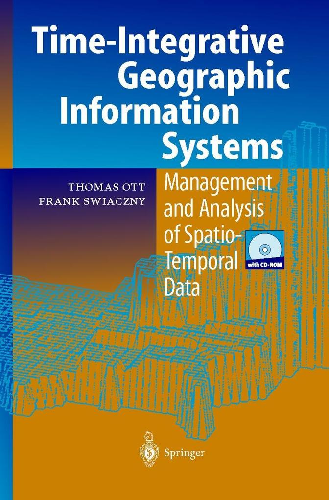 Time-Integrative Geographic Information Systems als Buch (gebunden)