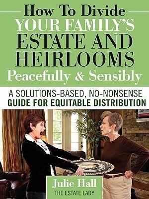 How to Divide Your Family's Estate and Heirlooms Peacefully and Sensibly als Taschenbuch