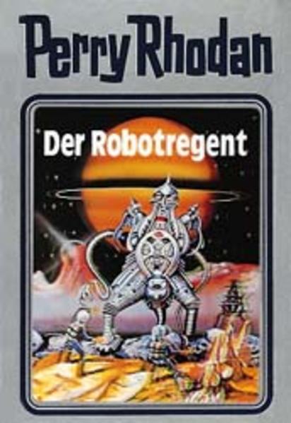 Perry Rhodan 06. Der Robotregent als Buch (gebunden)