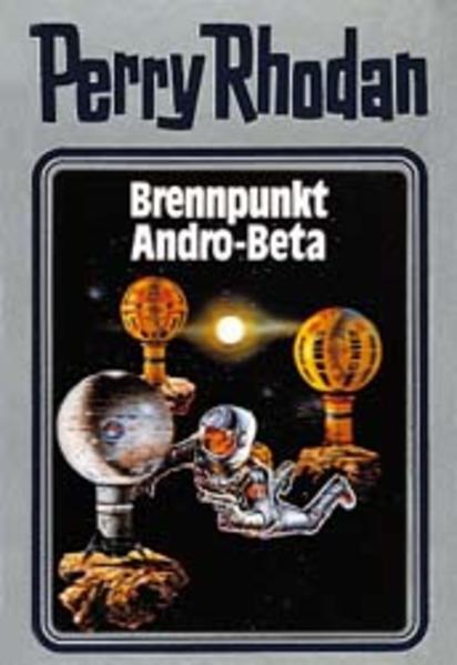 Perry Rhodan 25. Brennpunkt Andro-Beta als Buch (gebunden)