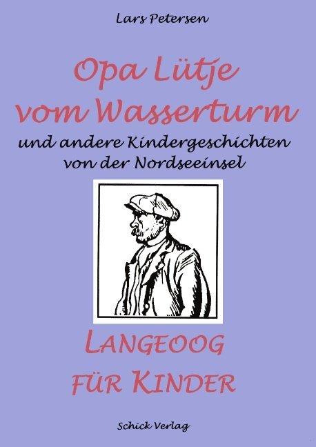 Opa Lütje vom Wasserturm - Langeoog für Kinder als Buch (kartoniert)