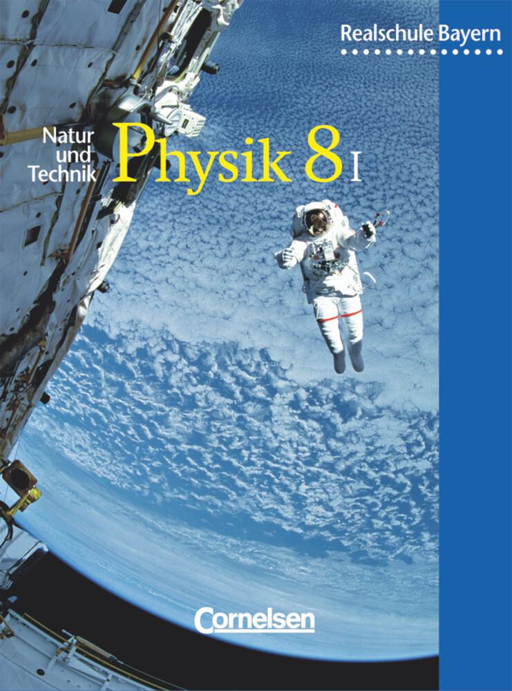 Physik für bayerische Realschulen 8. Schülerbuch. Neuausgabe als Buch (gebunden)