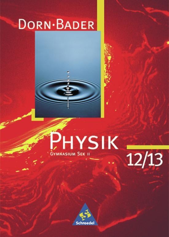 Dorn-Bader Physik 12/13. Sekundarbereich 2. Schülerband. Gymnasium. Alte Bundesländer als Buch (gebunden)