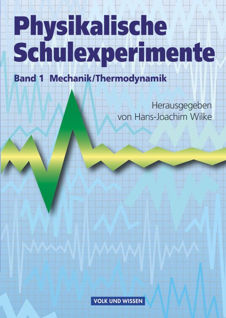 Physikalische Schulexperimente 1 Mechanik / Thermodynamik als Buch (gebunden)