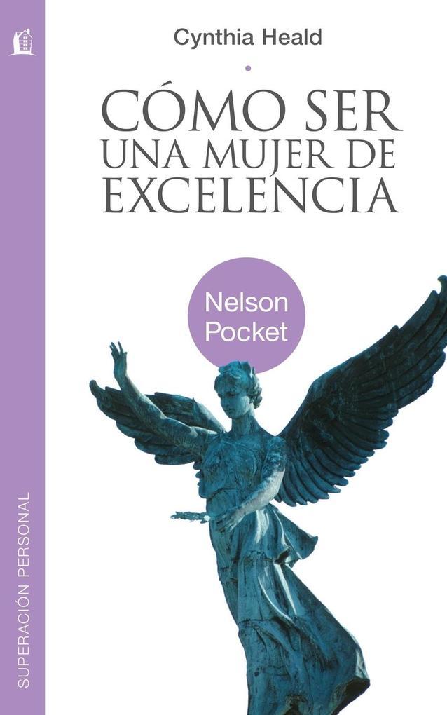 Como Ser una Mujer de Excelencia = Becoming a Woman of Excellence als Taschenbuch