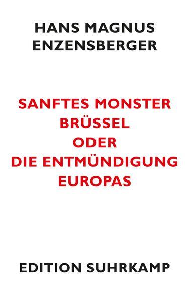 Sanftes Monster Brüssel oder Die Entmündigung Europas als Taschenbuch