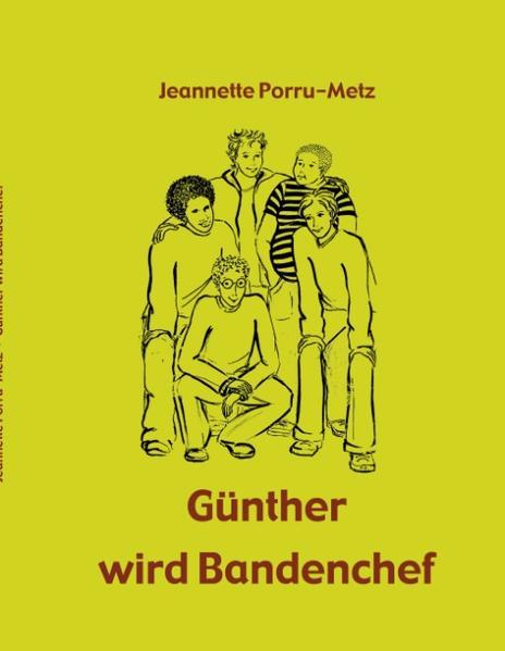Günther wird Bandenchef als Buch (gebunden)