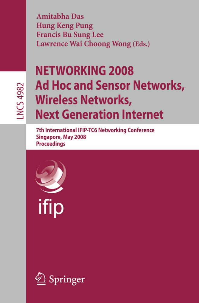 NETWORKING 2008 Ad Hoc and Sensor Networks, Wireless Networks, Next Generation Internet als Buch (kartoniert)