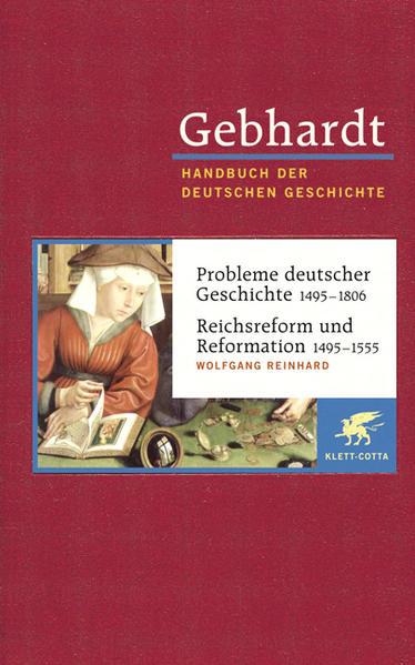Probleme deutscher Geschichte (1495 - 1806) / Reichsreform und Reformation (1495 - 1555) als Buch (gebunden)