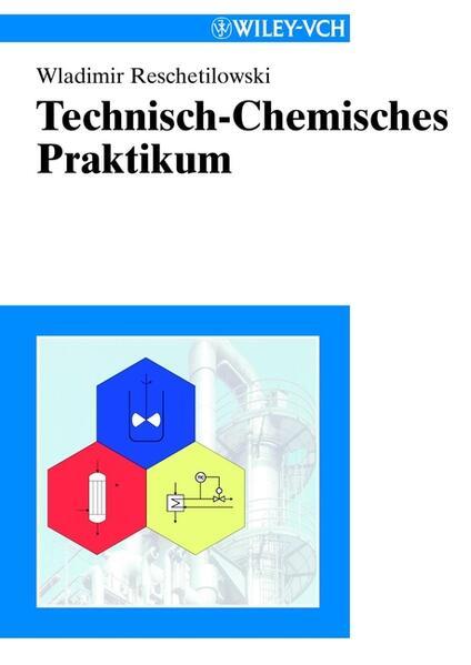Technisch-Chemisches Praktikum als Buch (kartoniert)