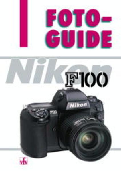 FotoGuide Nikon F 100 als Buch (kartoniert)