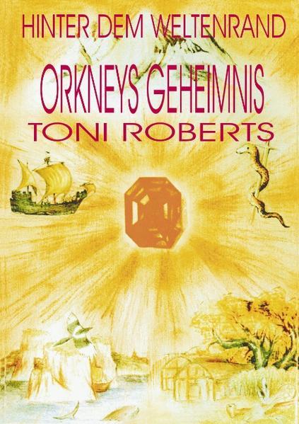 Hinter dem Weltenrand - Bd. 2 - Orkneys Geheimnis als Buch (kartoniert)