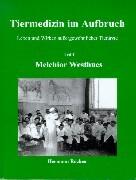 Tiermedizin im Aufbruch 1. Melchior Westhues als Buch (gebunden)