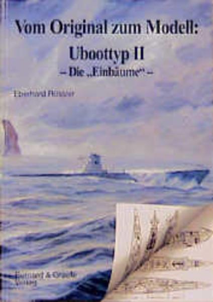 Vom Original zum Modell: Uboottyp II. Die Einbäume als Buch (kartoniert)