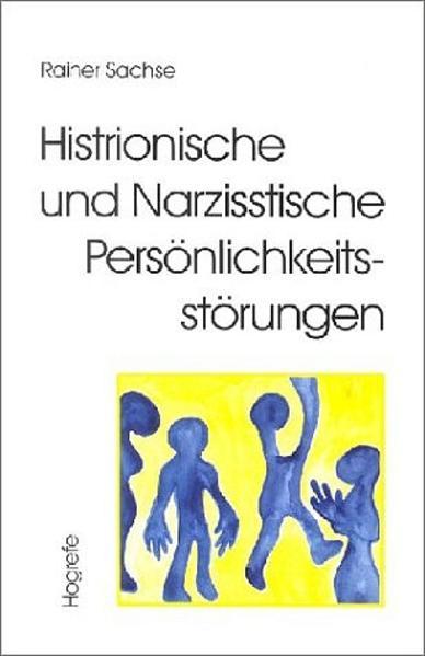 Histrionische und Narzisstische Persönlichkeitsstörungen als Buch (kartoniert)