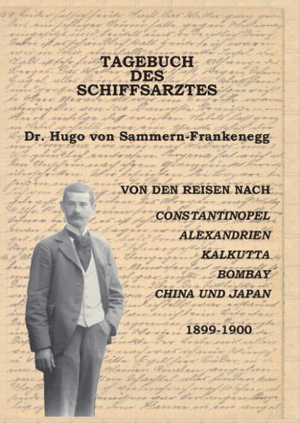Tagebuch des Schiffsarztes Dr. Hugo von Sammern-Frankenegg als Buch (gebunden)