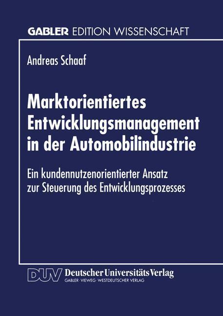 Marktorientiertes Entwicklungsmanagement in der Automobilindustrie als Buch (kartoniert)