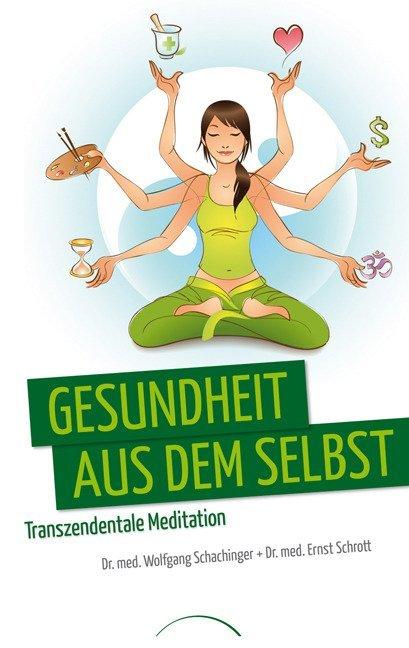 Gesundheit aus dem Selbst: Transzendentale Meditation als Buch (kartoniert)