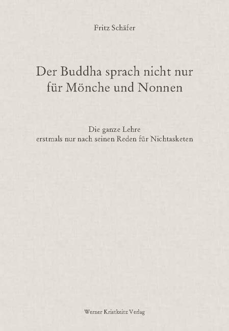 Der Buddha sprach nicht nur für Mönche und Nonnen als Buch (gebunden)
