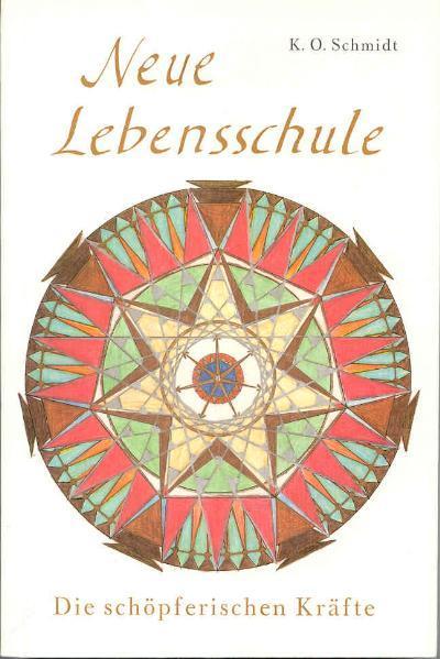 Neue Lebensschule III. Die schöpferischen Kräfte als Buch (kartoniert)