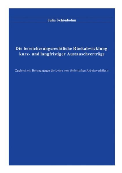 Die bereicherungsrechtliche Rückabwicklung kurz- und langfristiger Austauschverträge als Buch (gebunden)