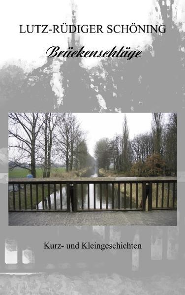 Brückenschläge - Kurz- und Kleingeschichten als Buch (gebunden)
