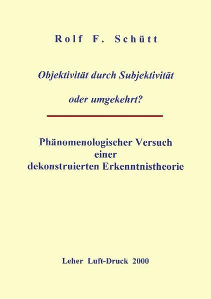 Objektivität durch Subjektivität oder umgekehrt ? als Buch (gebunden)