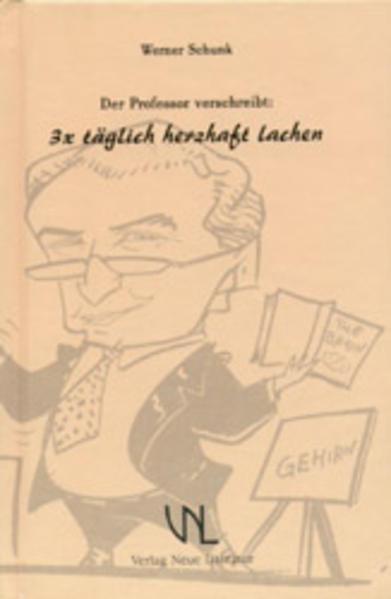 Der Professor verschreibt: 3 × täglich herzhaft lachen als Buch (kartoniert)