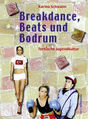 Breakdance, Beats und Bodrum als Buch (kartoniert)