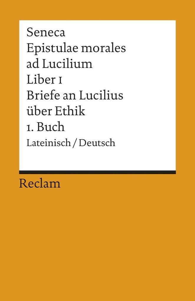 Briefe an Lucilius über Ethik. 01. Buch / Epistulae morales ad Lucilium. Liber 1 als Taschenbuch