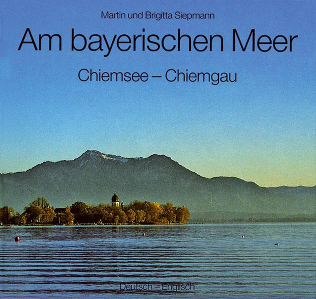 Am bayerischen Meer. Chiemsee, Chiemgau als Buch (gebunden)