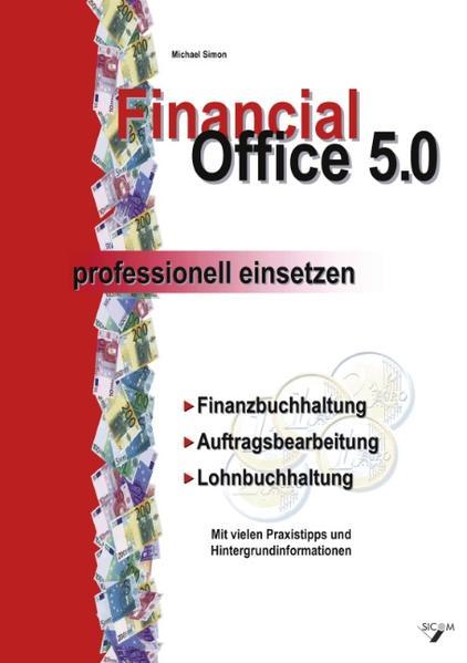 Financial Office 5.0 - professionell einsetzen als Buch (gebunden)