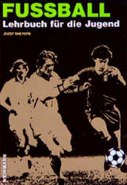 Fussball. Lehrbuch für die Jugend als Buch