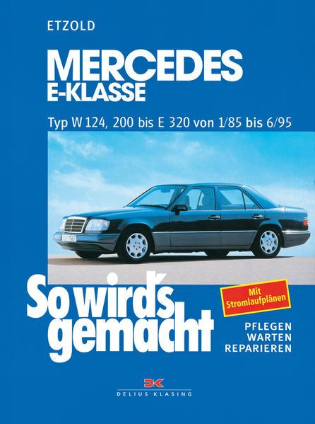 So wird's gemacht. Mercedes E-Klasse Typ W 124, 200 bis E320 von 1/85 bis 6/95 als Buch (kartoniert)