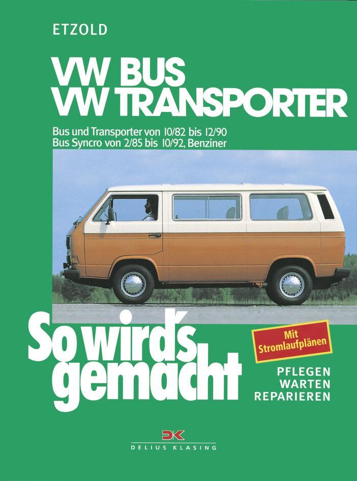 So wird's gemacht, VW Bus und Transporter von 10/82 bis 12/90 - VW Bus Syncro von 2/85 bis 10/92 als Buch (kartoniert)
