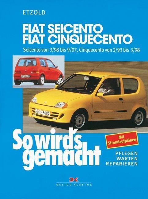 So wirds gemacht. Fiat Seicento / Fiat Cinquecento als Buch (kartoniert)
