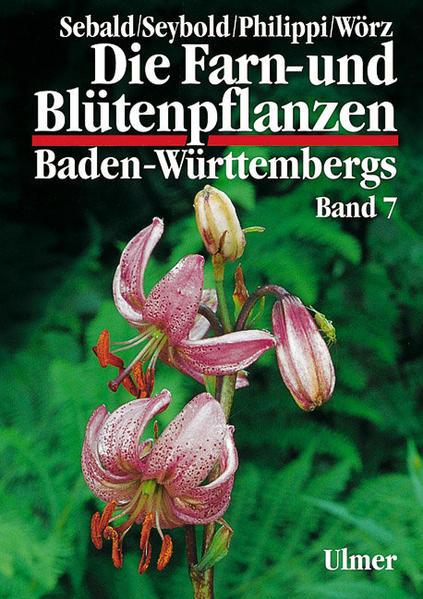 Die Farn- und Blütenpflanzen Baden-Württembergs 07 als Buch (gebunden)