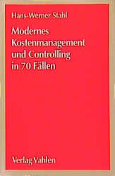 Modernes Kostenmanagement und Controlling in 70 Fällen als Buch (kartoniert)