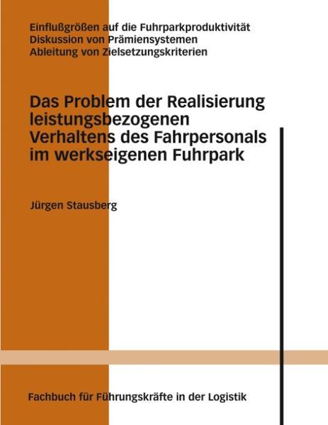 Das Problem der Realisierung leistungsbezogenen Verhaltens des Fahrpersonals im werkseigenen Fuhrpark als Buch (kartoniert)