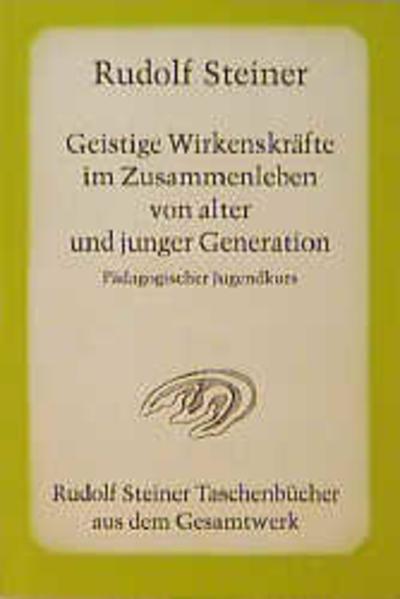 Geistige Wirkenskräfte im Zusammenleben von alter und junger Generation als Taschenbuch