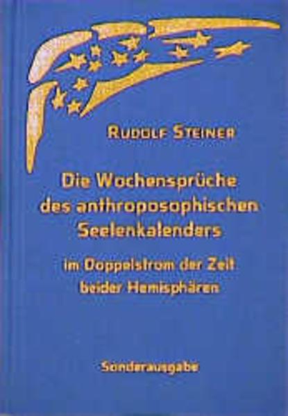 Die Wochensprüche des anthroposophischen Seelenkalenders im Doppelstrom der Zeit beider Hemisphären als Buch (gebunden)